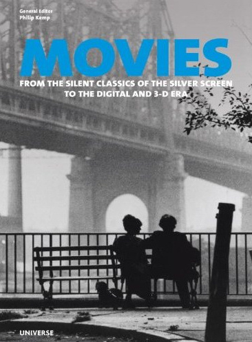 Movies: From the Silent Classics of the Silver Screen to the Digital and 3-D Era