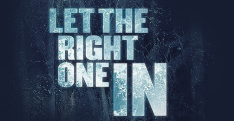 Let The Right One In – notes