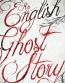 An English Ghost Storyarrives